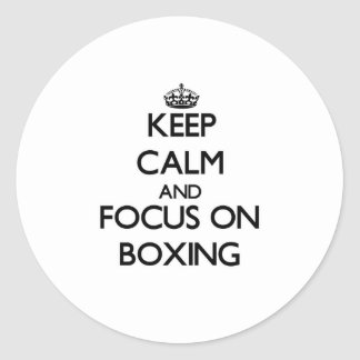 Keep calm and focus on Boxing Round Stickers