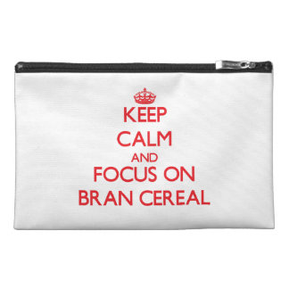 Keep Calm and focus on Bran Cereal Travel Accessories Bag