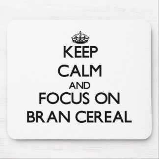 Keep Calm and focus on Bran Cereal Mouse Pads
