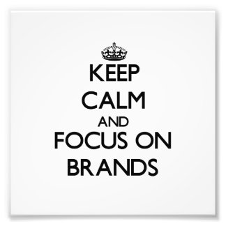 Keep Calm and focus on Brands Photo
