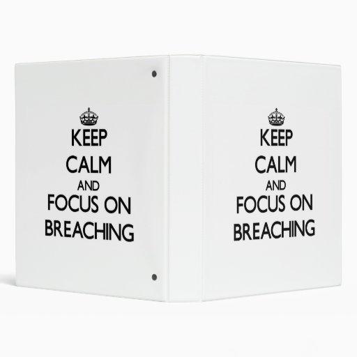 Keep Calm and focus on Breaching Vinyl Binders