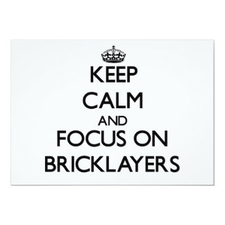 "Keep Calm and focus on Bricklayers 5"" X 7"" Invitation Card"