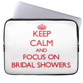 Keep Calm and focus on Bridal Showers Laptop Sleeve