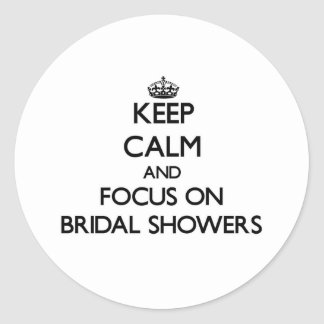 Keep Calm and focus on Bridal Showers Sticker