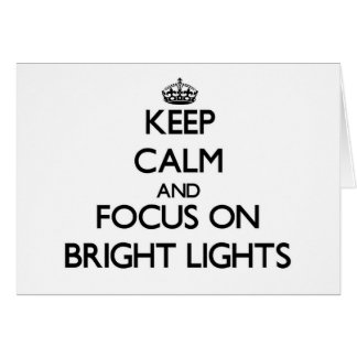 Keep Calm and focus on Bright Lights Stationery Note Card