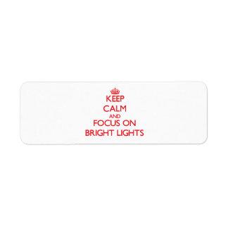Keep Calm and focus on Bright Lights Return Address Label