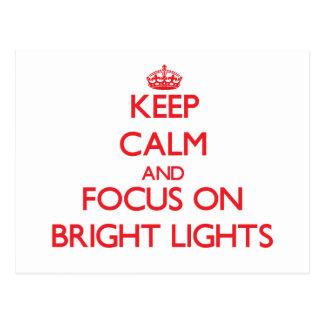Keep Calm and focus on Bright Lights Postcard