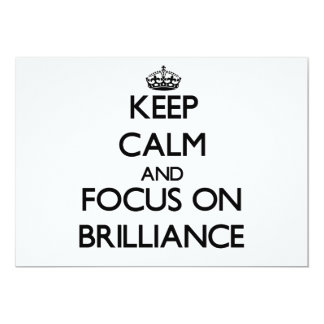 Keep Calm and focus on Brilliance 5x7 Paper Invitation Card