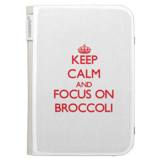 Keep Calm and focus on Broccoli Cases For The Kindle