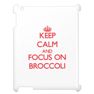 Keep Calm and focus on Broccoli Cover For The iPad