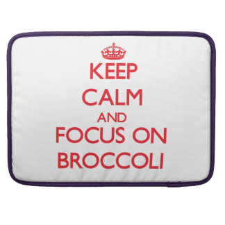 Keep Calm and focus on Broccoli Sleeve For MacBook Pro
