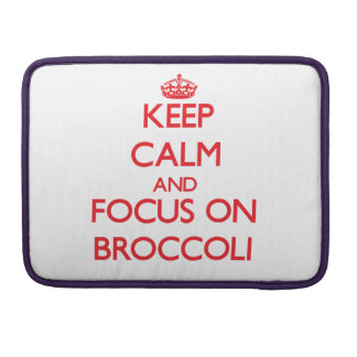 Keep Calm and focus on Broccoli MacBook Pro Sleeves
