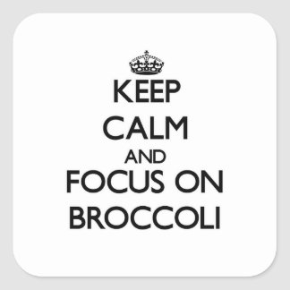 Keep Calm and focus on Broccoli Stickers