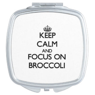 Keep Calm and focus on Broccoli Travel Mirror