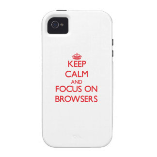 Keep Calm and focus on Browsers Vibe iPhone 4 Cases