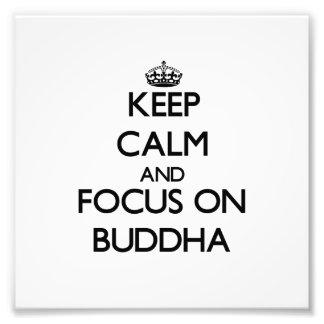 Keep Calm and focus on Buddha Photo