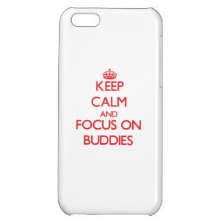 Keep Calm and focus on Buddies iPhone 5C Cases