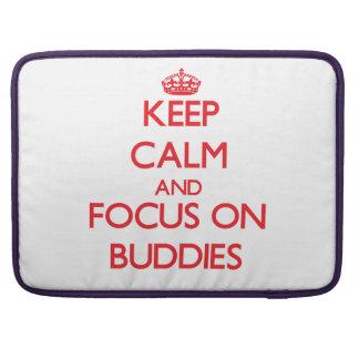 Keep Calm and focus on Buddies MacBook Pro Sleeves