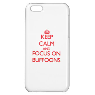 Keep Calm and focus on Buffoons iPhone 5C Cover