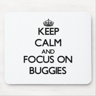 Keep Calm and focus on Buggies Mouse Pad