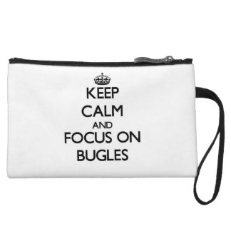 Keep Calm and focus on Bugles Wristlet Purses