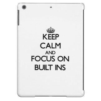 Keep Calm and focus on Built-Ins iPad Air Cover