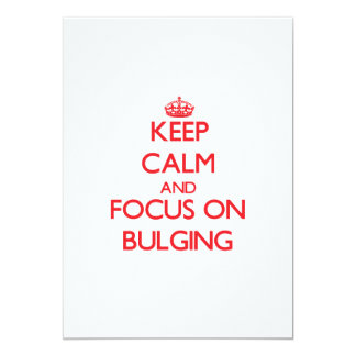 Keep Calm and focus on Bulging 5x7 Paper Invitation Card