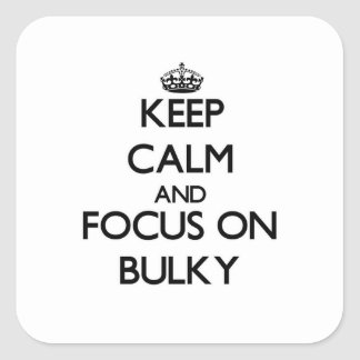 Keep Calm and focus on Bulky Square Stickers