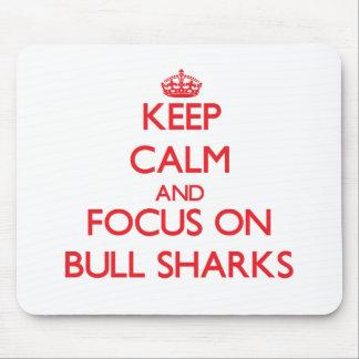Keep calm and focus on Bull Sharks Mouse Pad