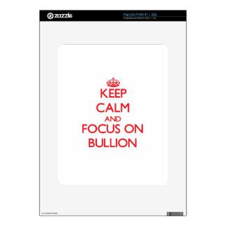 Keep Calm and focus on Bullion iPad Skin