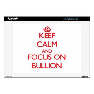 Keep Calm and focus on Bullion Decal For Acer Chromebook