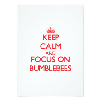 Keep Calm and focus on Bumblebees 5x7 Paper Invitation Card
