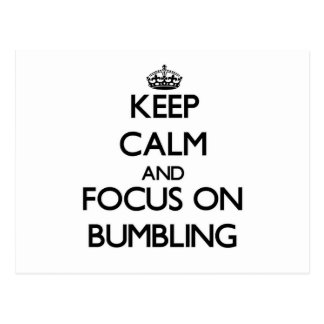 Keep Calm and focus on Bumbling Postcards