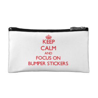 Keep Calm and focus on Bumper Stickers Cosmetic Bag