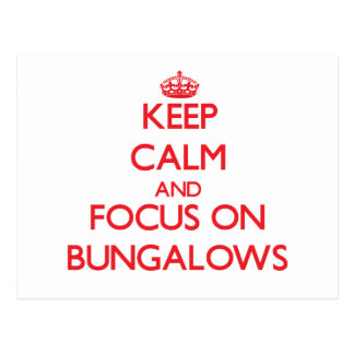 Keep Calm and focus on Bungalows Postcard