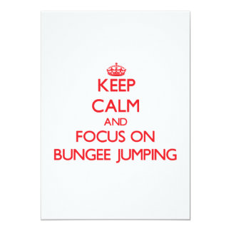 """Keep Calm and focus on Bungee Jumping 5"""" X 7"""" Invitation Card"""