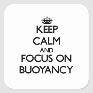 Keep Calm and focus on Buoyancy Stickers
