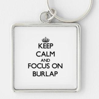 Keep Calm and focus on Burlap Key Chain