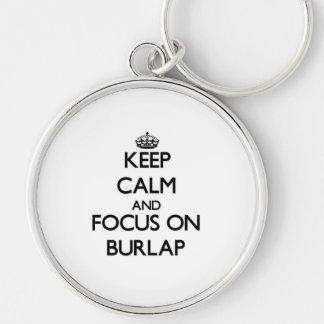 Keep Calm and focus on Burlap Key Chains