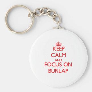 Keep Calm and focus on Burlap Keychain