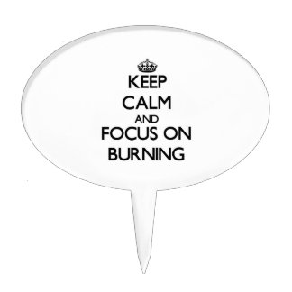 Keep Calm and focus on Burning Cake Toppers