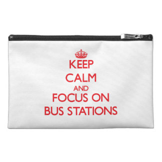 Keep Calm and focus on Bus Stations Travel Accessory Bag