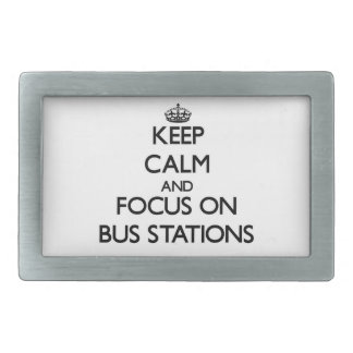 Keep Calm and focus on Bus Stations Rectangular Belt Buckles
