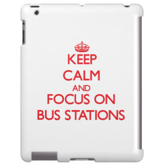 Keep Calm and focus on Bus Stations