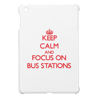 Keep Calm and focus on Bus Stations iPad Mini Covers