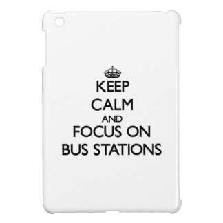 Keep Calm and focus on Bus Stations Case For The iPad Mini
