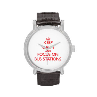 Keep Calm and focus on Bus Stations Wristwatches