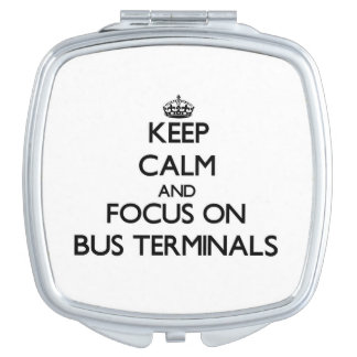 Keep Calm and focus on Bus Terminals Compact Mirror
