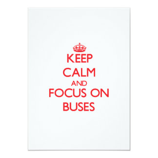 Keep Calm and focus on Buses 5x7 Paper Invitation Card