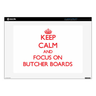Keep Calm and focus on Butcher Boards Laptop Decal
